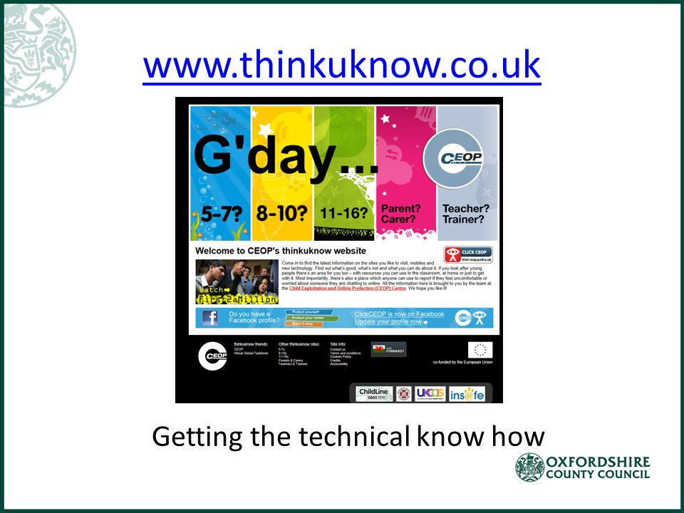 www.thinkuknow.co.uk Getting the technical know how