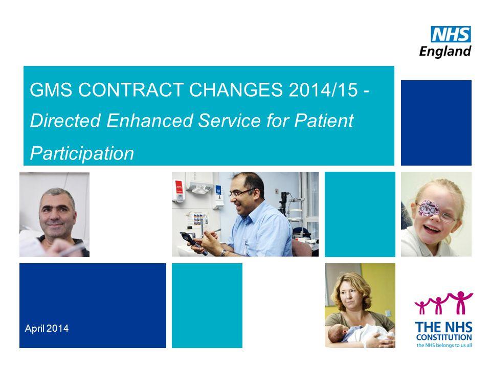 GMS CONTRACT CHANGES 2014/15 - Directed Enhanced Service for Patient Participation April 2014