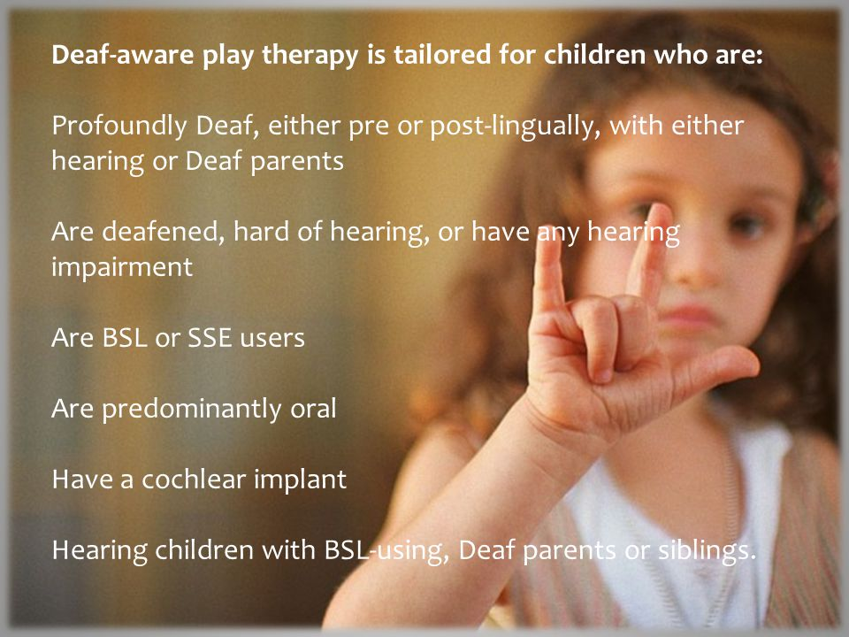 Play Therapy is for children: Who are under performing: academically, socially, culturally or physically or showing signs of delayed development Have behavioural problems Have communication problems Have been traumatised or abused Are affected by bereavement or loss, separated or divorced parents Are withdrawn or aggressive, have been bullied or are bullies Have unauthorised school absences or been excluded Are statemented or on a Child Protection Register and plan