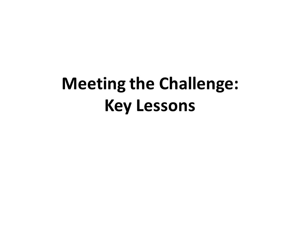 Meeting the Challenge: Key Lessons