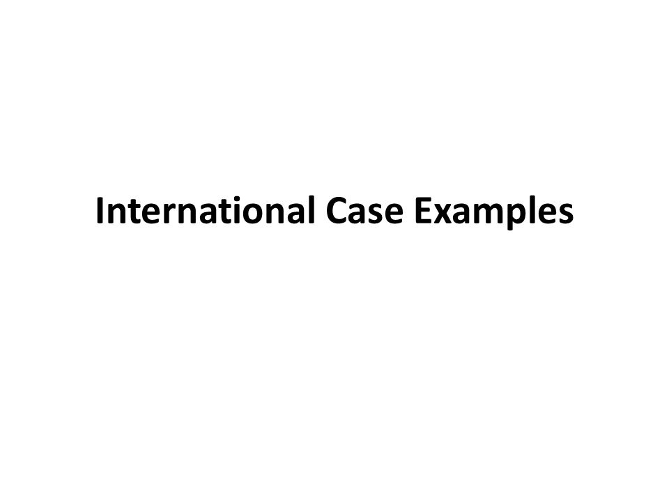 International Case Examples