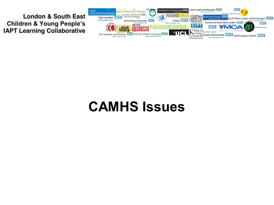 CAMHS Issues