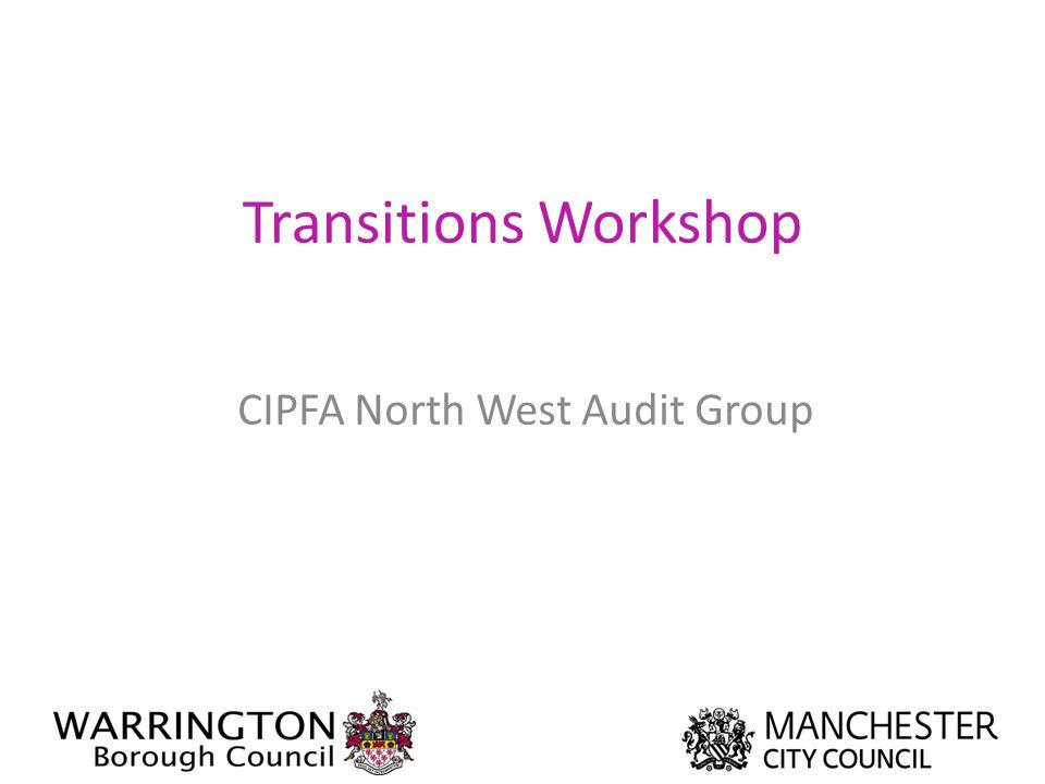 Transitions Workshop CIPFA North West Audit Group