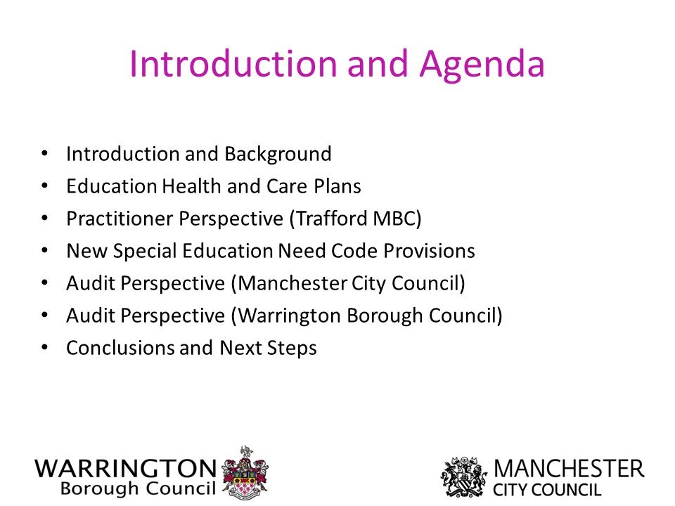 Introduction and Agenda Introduction and Background Education Health and Care Plans Practitioner Perspective (Trafford MBC) New Special Education Need