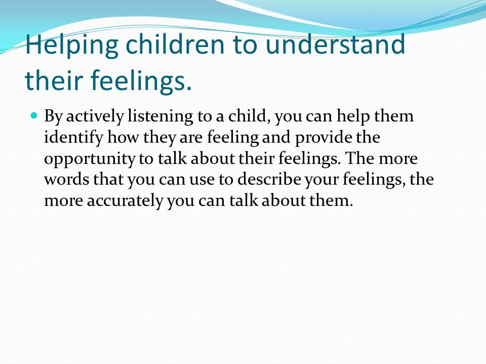 Helping children to understand their feelings.