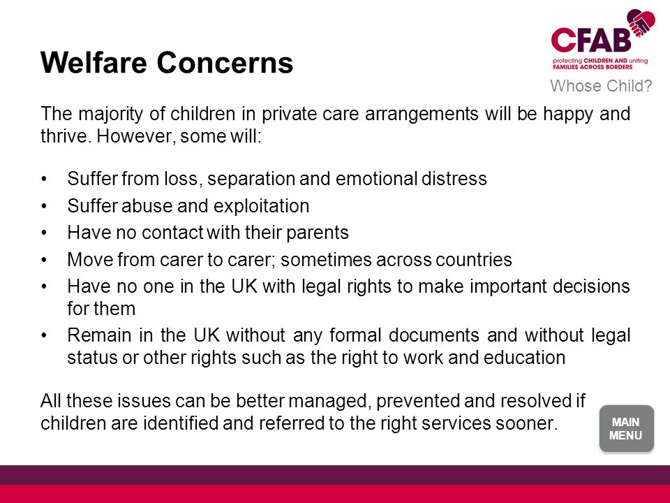 Welfare Concerns The majority of children in private care arrangements will be happy and thrive.