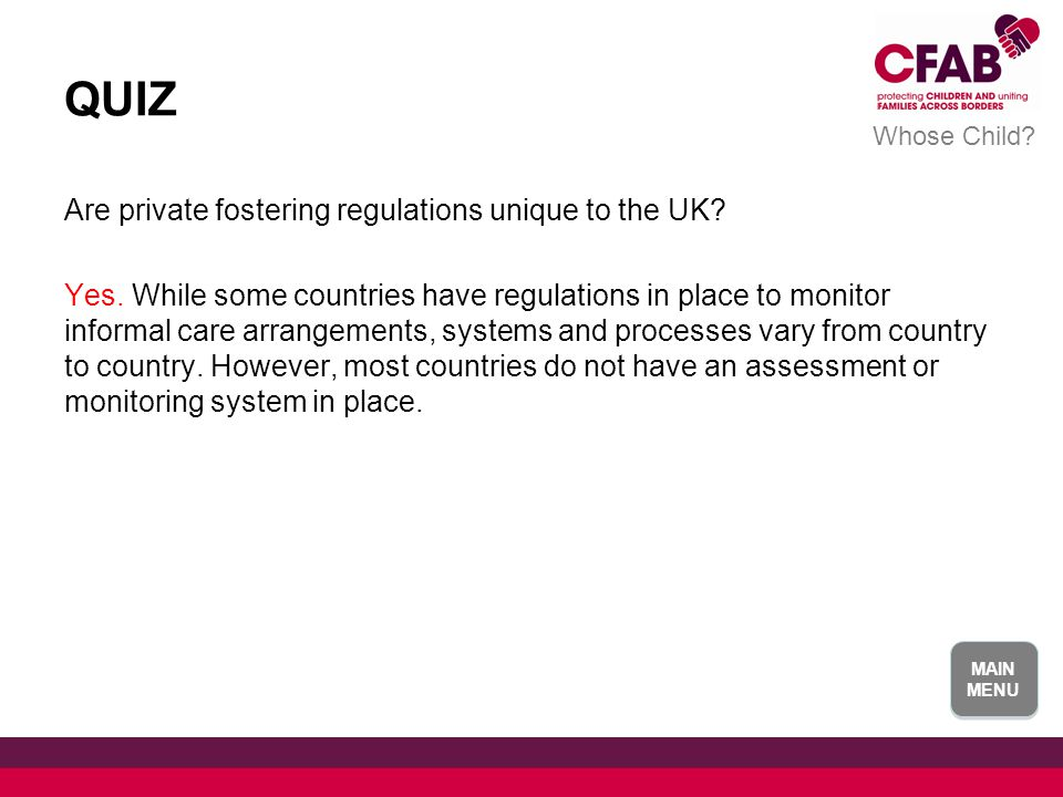 QUIZ Are private fostering regulations unique to the UK.