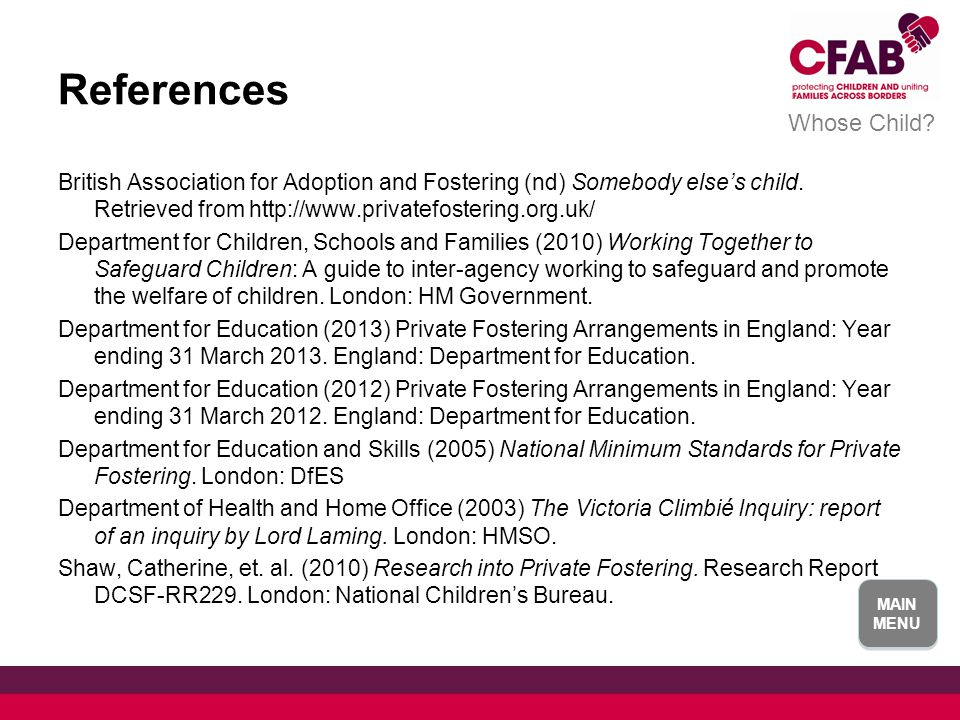 References British Association for Adoption and Fostering (nd) Somebody else's child.