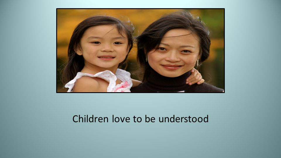 Children love to be understood