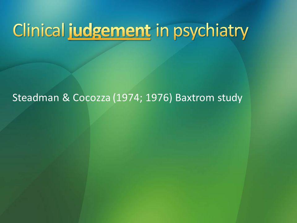 Steadman & Cocozza (1974; 1976) Baxtrom study