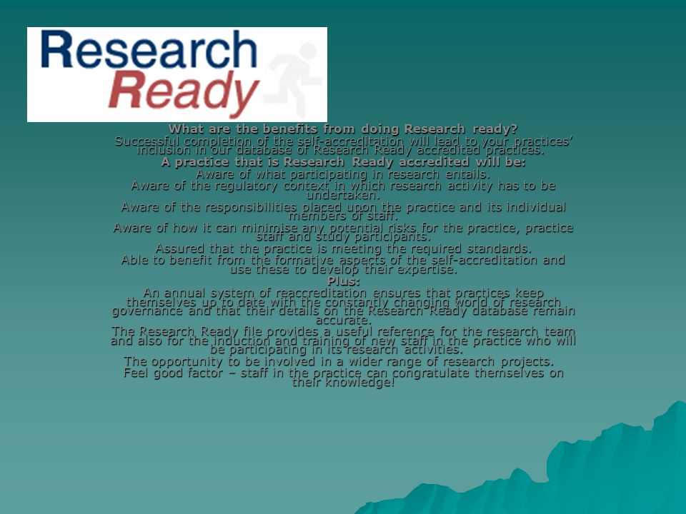 What are the benefits from doing Research ready.