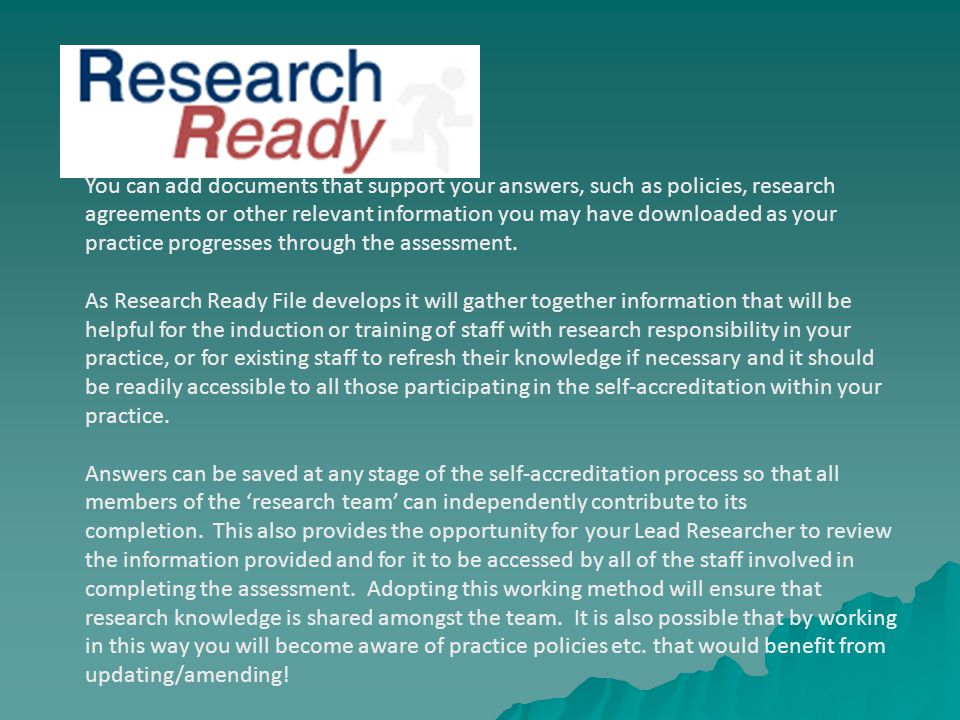 Research Ready File You can add documents that support your answers, such as policies, research agreements or other relevant information you may have downloaded as your practice progresses through the assessment.