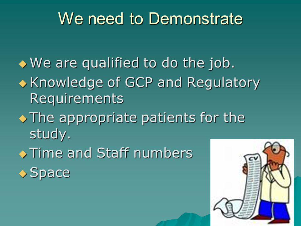We need to Demonstrate  We are qualified to do the job.