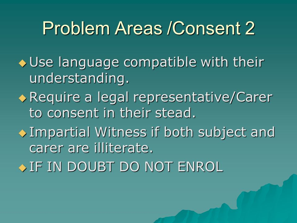 Problem Areas /Consent 2  Use language compatible with their understanding.