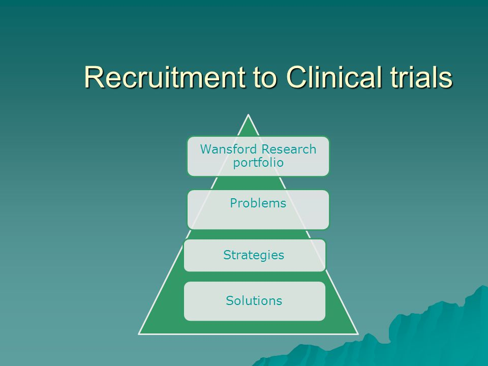 Recruitment to Clinical trials Wansford Research portfolio Problems Strategies Solutions