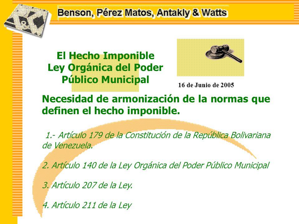 El Hecho Imponible Ley Orgánica del Poder Público Municipal 16 de Junio de 2005 Necesidad de armonización de la normas que definen el hecho imponible.