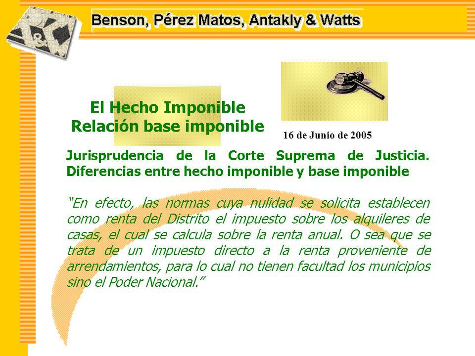 El Hecho Imponible Relación base imponible 16 de Junio de 2005 Jurisprudencia de la Corte Suprema de Justicia.