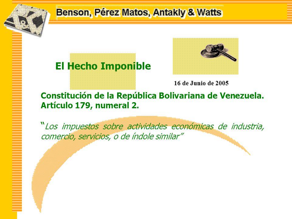 El Hecho Imponible 16 de Junio de 2005 Constitución de la República Bolivariana de Venezuela.
