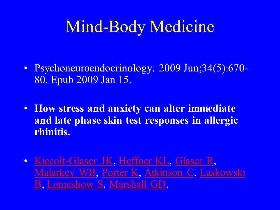 Mind-Body Medicine Psychoneuroendocrinology. 2009 Jun;34(5):670- 80.