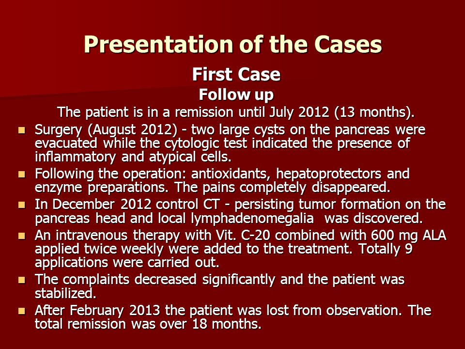 Presentation of the Cases First Case Follow up The patient is in a remission until July 2012 (13 months).