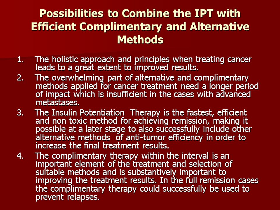Possibilities to Combine the IPT with Efficient Complimentary and Alternative Methods 1.