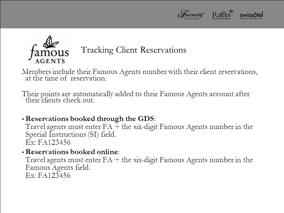 Members include their Famous Agents number with their client reservations, at the time of reservation. Their points are automatically added to their F
