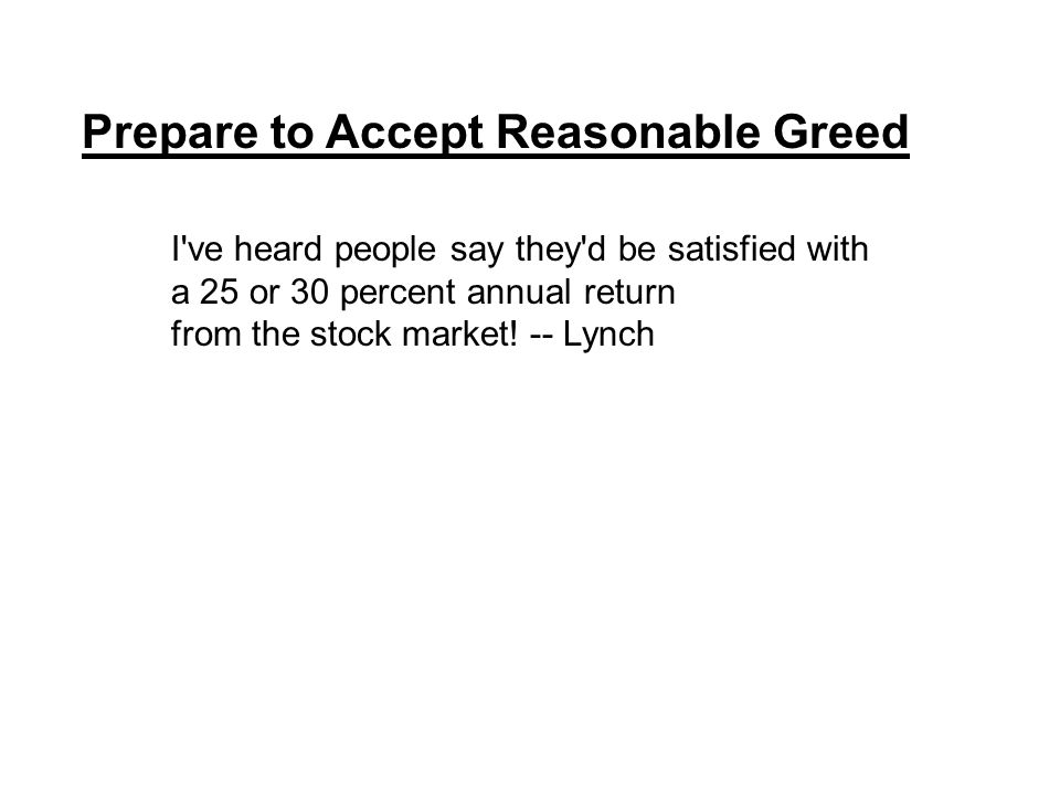 I ve heard people say they d be satisfied with a 25 or 30 percent annual return from the stock market.