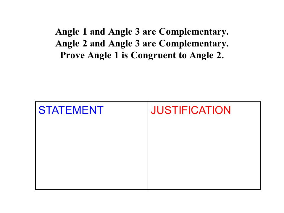 STATEMENT 1.A 1 + A 3 = 90 JUSTIFICATION 1. Definition of Complementary