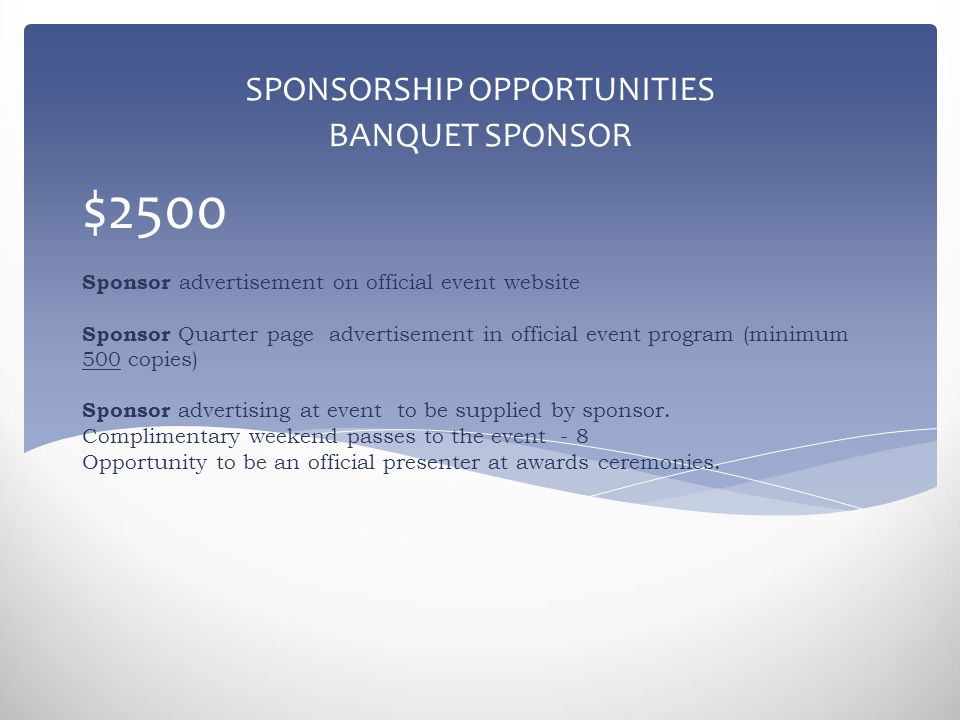 $2500 Sponsor advertisement on official event website Sponsor Quarter page advertisement in official event program (minimum 500 copies) Sponsor advertising at event to be supplied by sponsor.