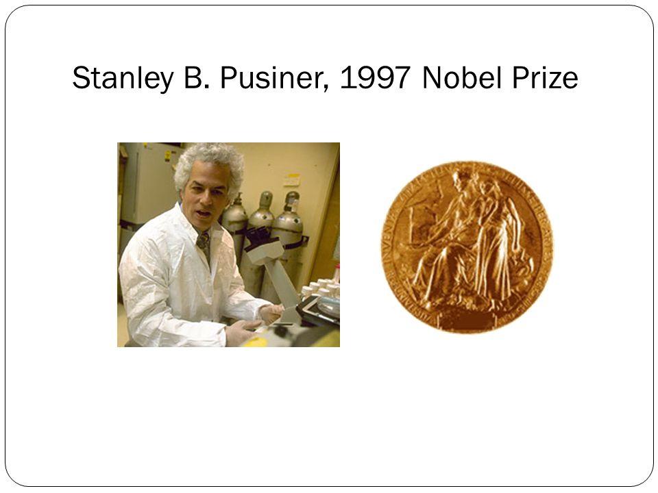 Stanley B. Pusiner, 1997 Nobel Prize
