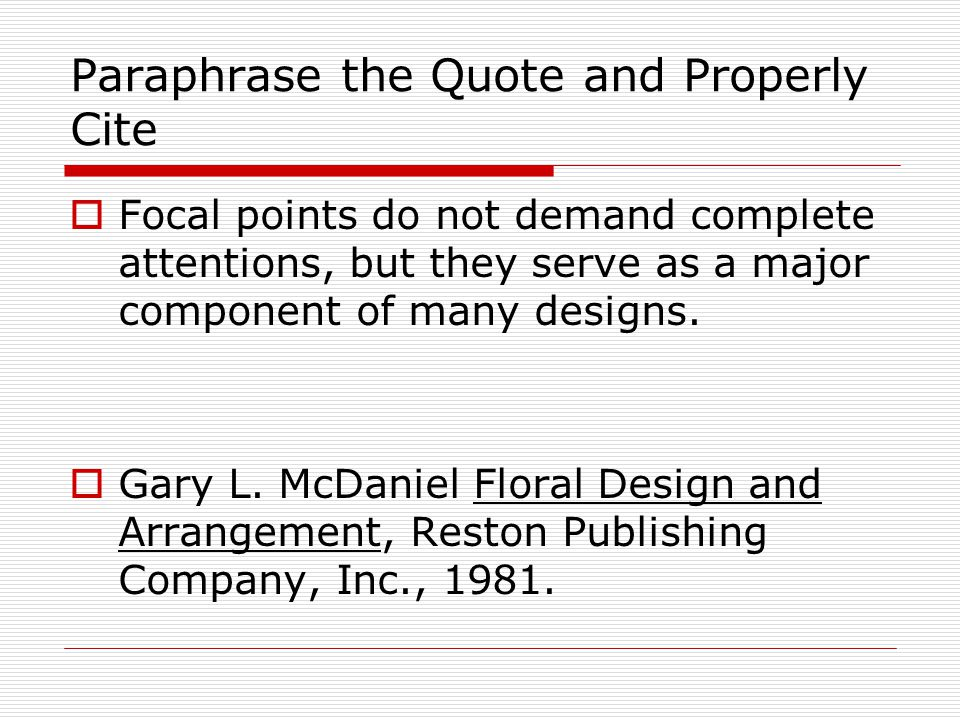Paraphrase the Quote and Properly Cite  Focal points do not demand complete attentions, but they serve as a major component of many designs.