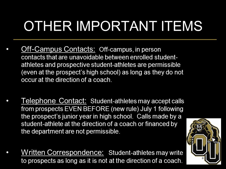 OTHER IMPORTANT ITEMS Off-Campus Contacts: Off-campus, in person contacts that are unavoidable between enrolled student- athletes and prospective stud