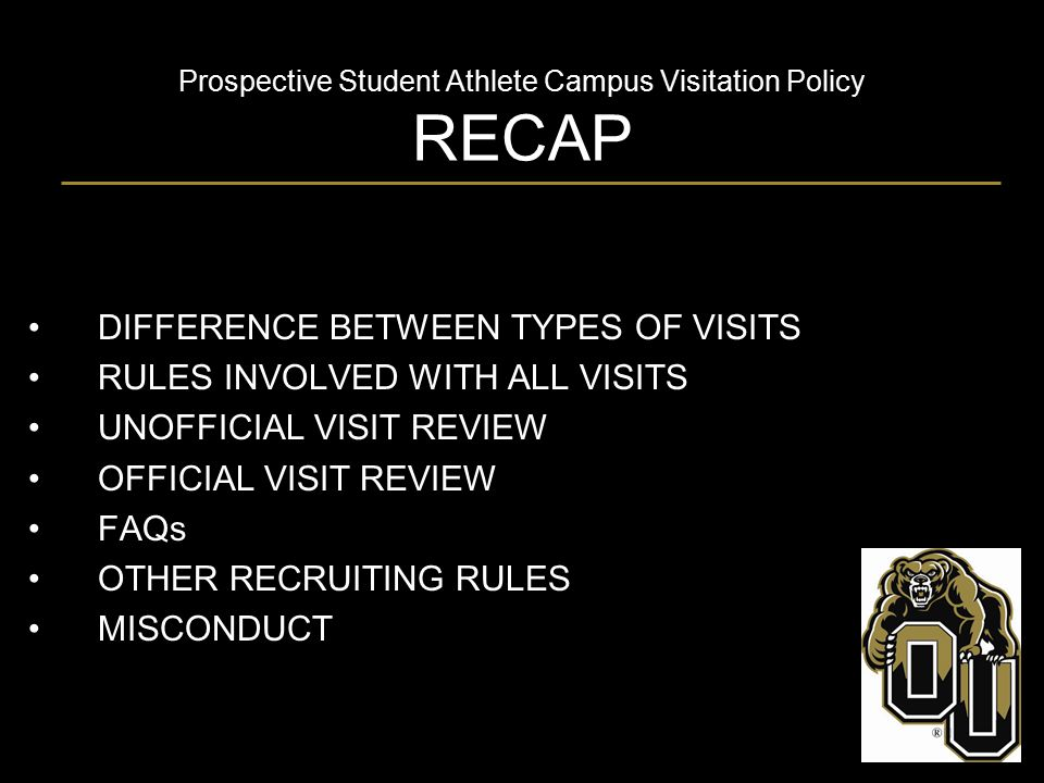 Prospective Student Athlete Campus Visitation Policy RECAP DIFFERENCE BETWEEN TYPES OF VISITS RULES INVOLVED WITH ALL VISITS UNOFFICIAL VISIT REVIEW O