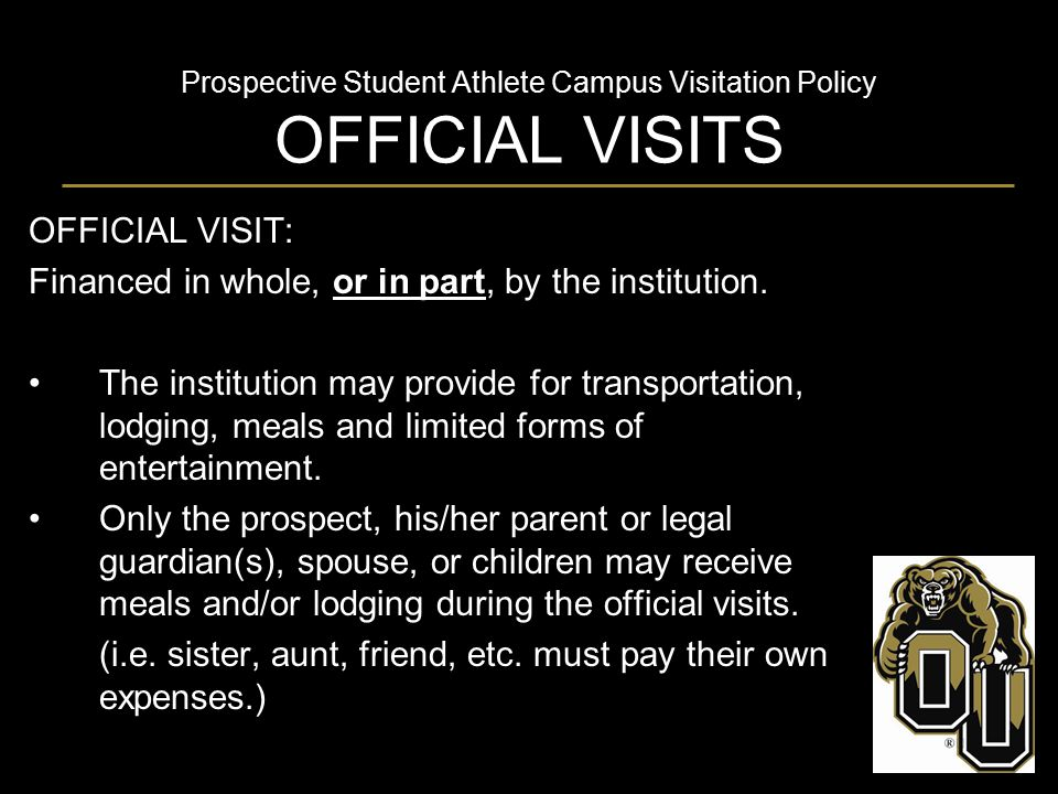 Prospective Student Athlete Campus Visitation Policy OFFICIAL VISITS OFFICIAL VISIT: Financed in whole, or in part, by the institution. The institutio