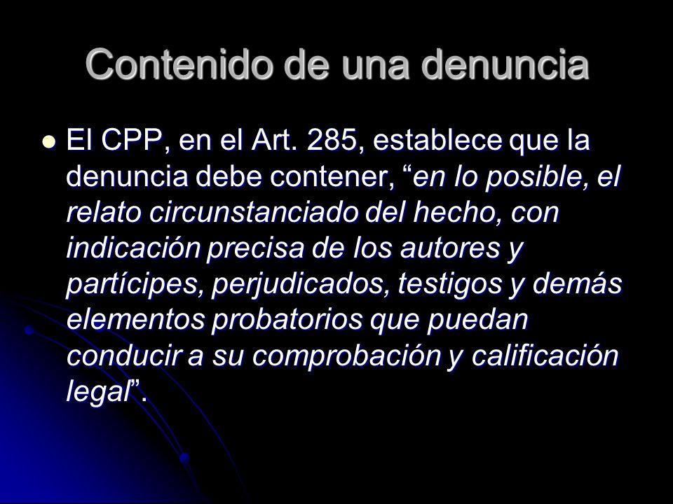 Contenido de una denuncia El CPP, en el Art.