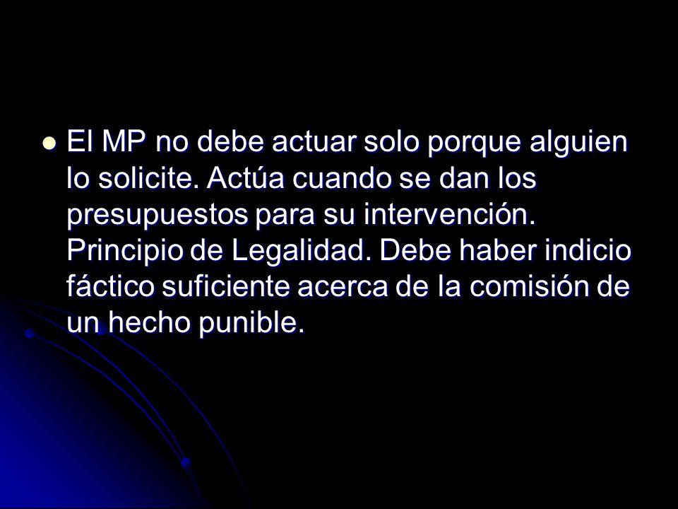 El MP no debe actuar solo porque alguien lo solicite.