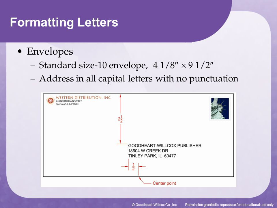Permission granted to reproduce for educational use only.© Goodheart-Willcox Co., Inc. Envelopes – Standard size-10 envelope, 4 1/8   9 1/2  – Addr