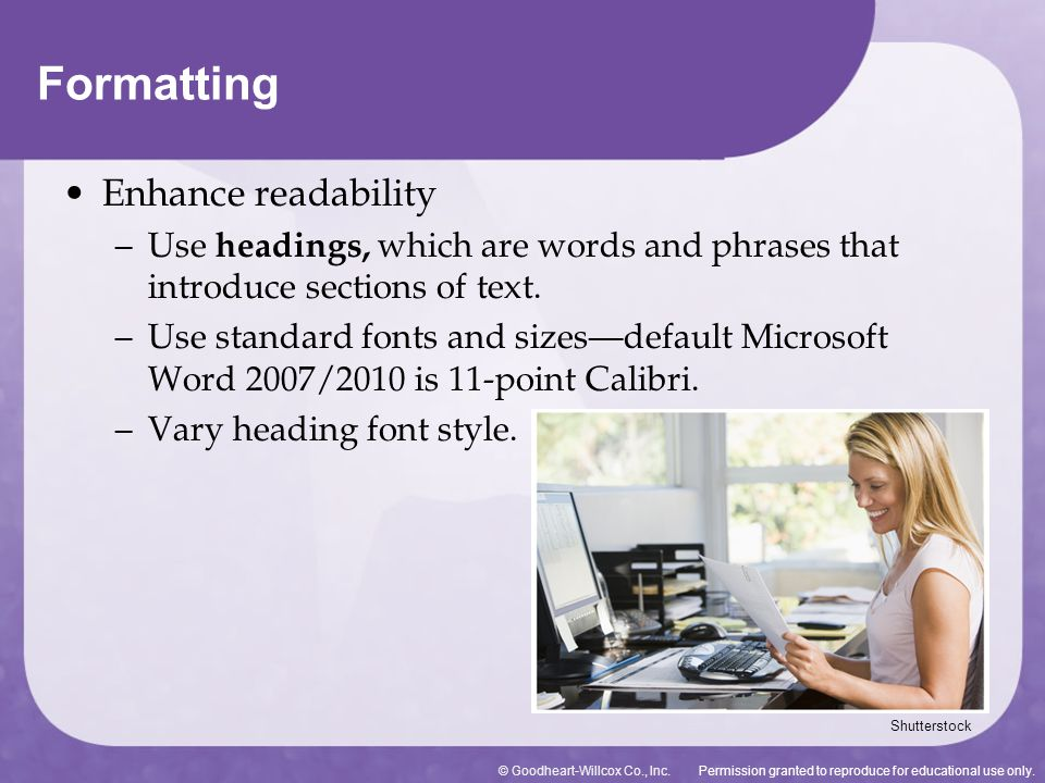 Permission granted to reproduce for educational use only.© Goodheart-Willcox Co., Inc. Enhance readability – Use headings, which are words and phrases