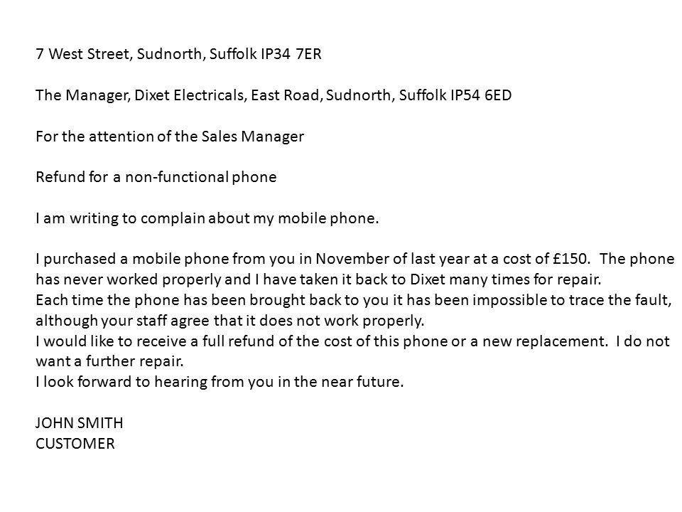 The Manager, Dixet Electricals, East Road, Sudnorth, Suffolk IP54 6ED For the attention of the Sales Manager Refund for a non-functional phone I am wr