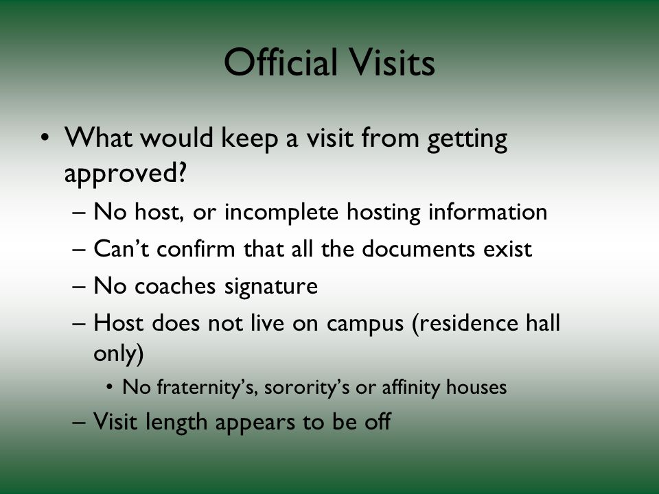 Official Visits What would keep a visit from getting approved.