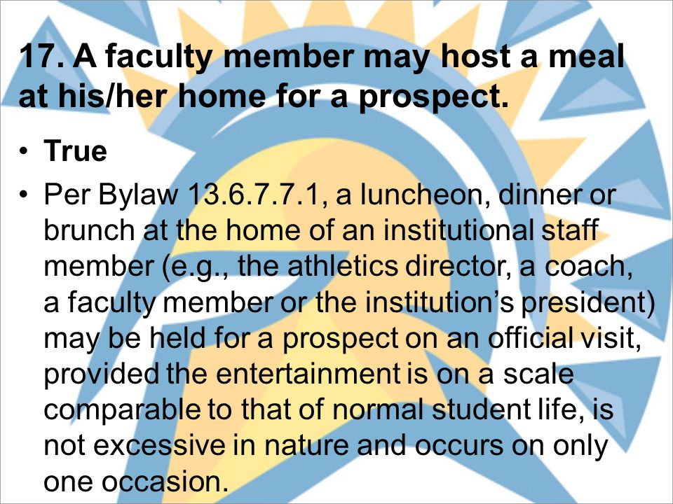 17. A faculty member may host a meal at his/her home for a prospect.