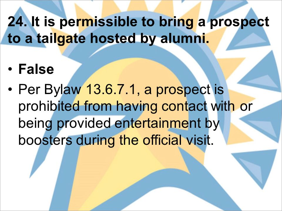 24.It is permissible to bring a prospect to a tailgate hosted by alumni.