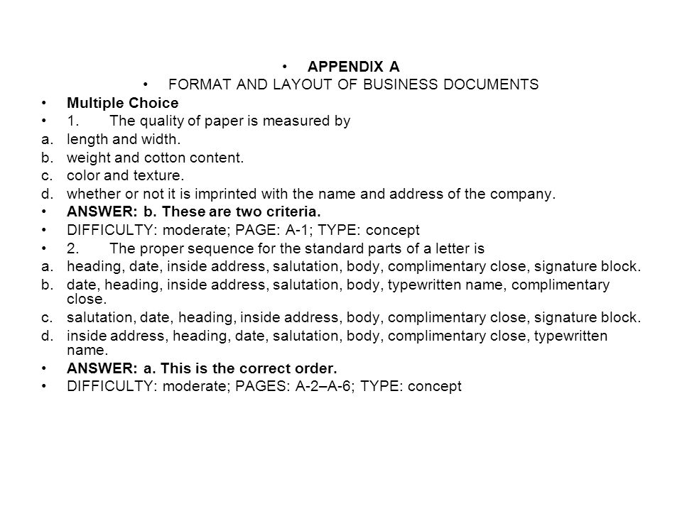 APPENDIX A FORMAT AND LAYOUT OF BUSINESS DOCUMENTS Multiple Choice 1.The quality of paper is measured by a.length and width. b.weight and cotton conte