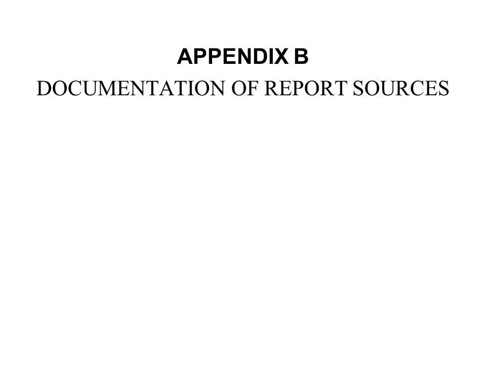 APPENDIX B DOCUMENTATION OF REPORT SOURCES