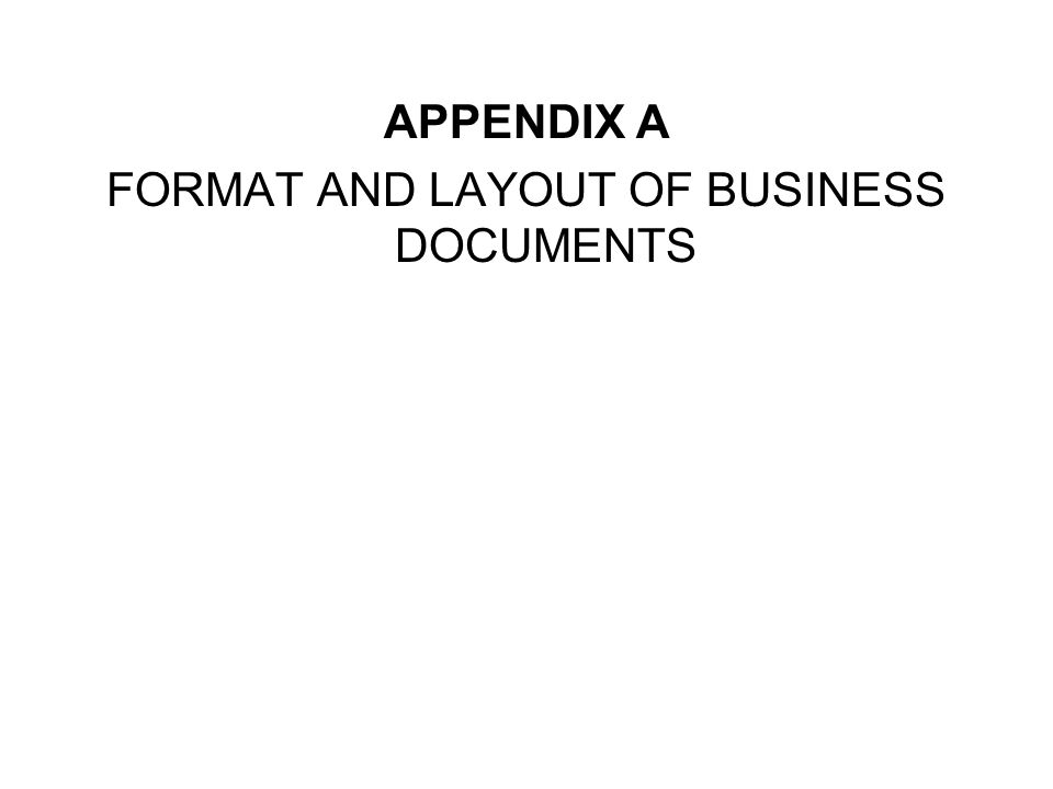 APPENDIX A FORMAT AND LAYOUT OF BUSINESS DOCUMENTS