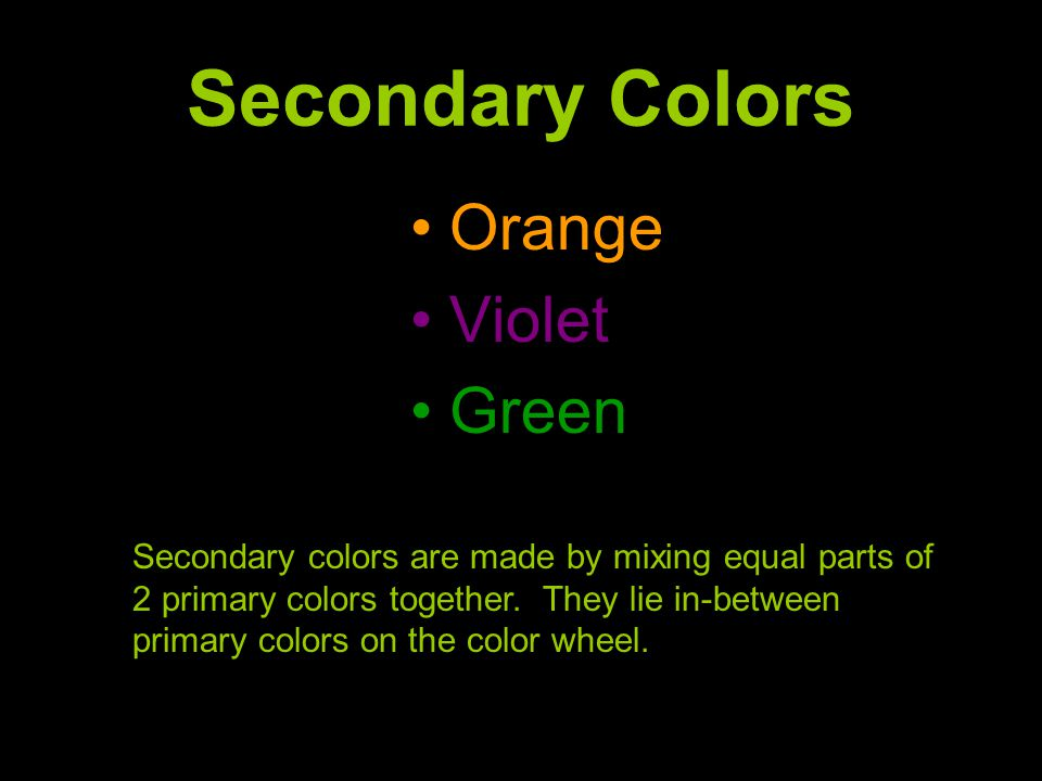 Intermediate Colors Yellow-Orange Red-Orange Red-Violet Blue-Violet Blue-Green Yellow-Green Intermediate colors are created by mixing secondary colors together – they go in-between secondary and primary colors on the color wheel.