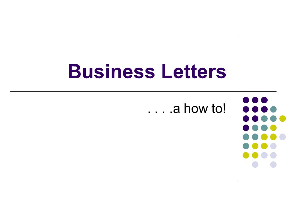 Business Letters....a how to!