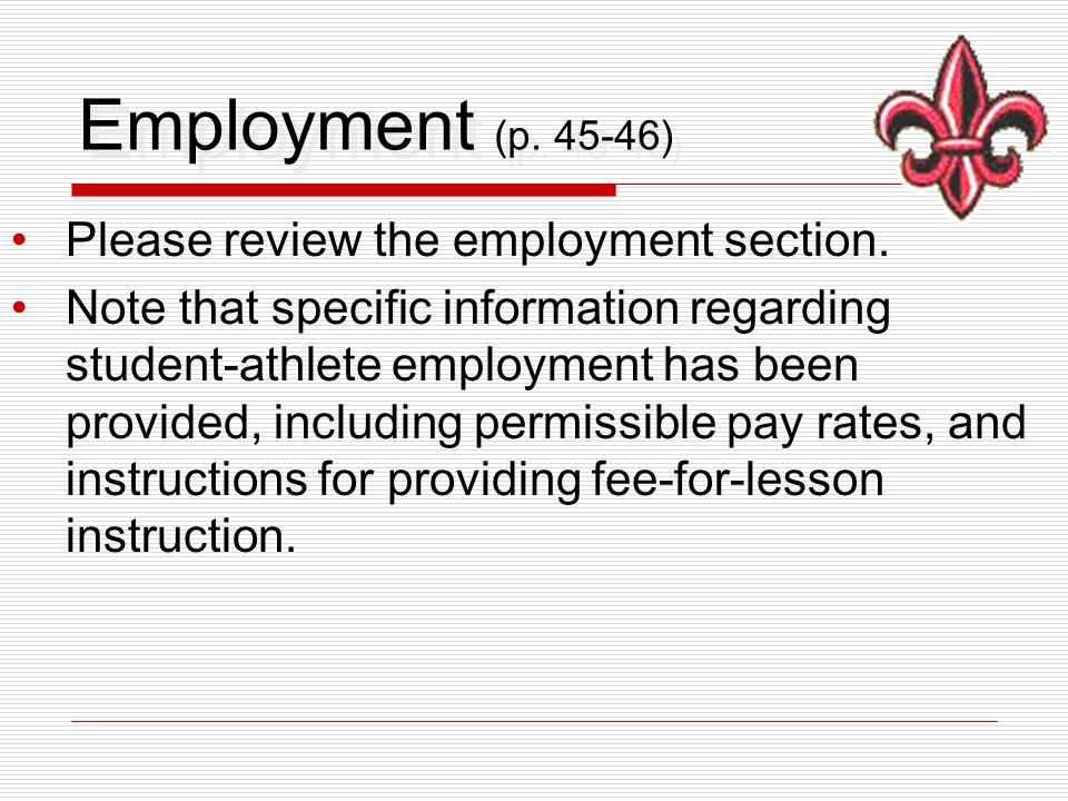 Employment (p.45-46) Please review the employment section.