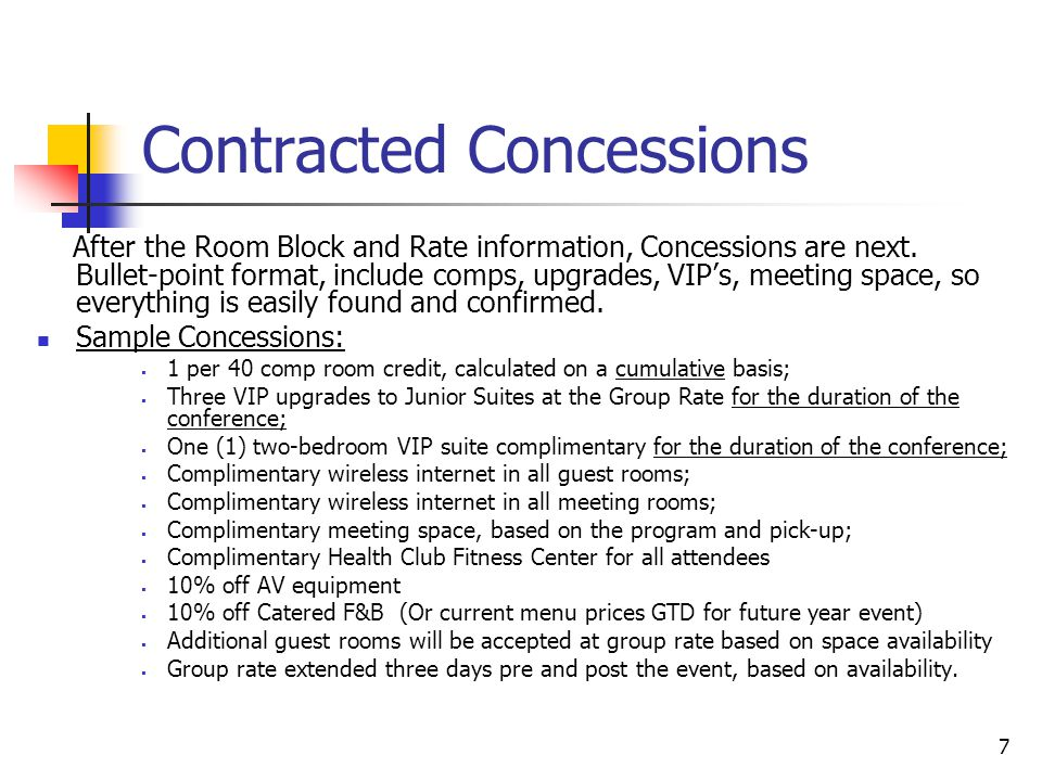 7 Contracted Concessions After the Room Block and Rate information, Concessions are next.