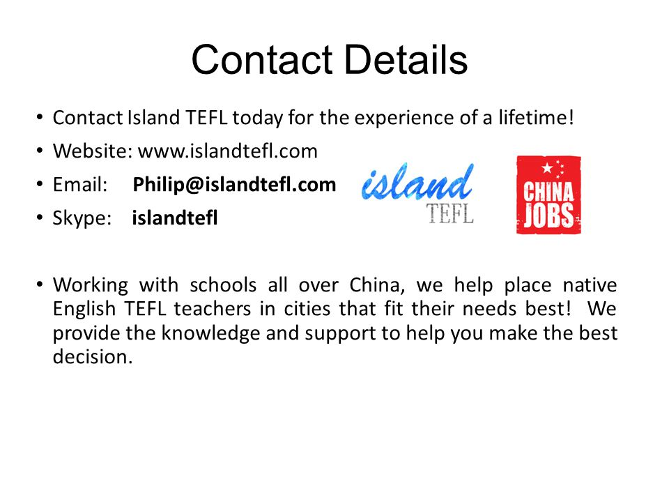 Contact Details Contact Island TEFL today for the experience of a lifetime.